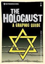 Introducing : The Holocaust : A Graphic Guide - Haim Bresheeth
