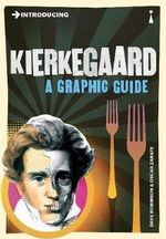 Introducing : Kierkegaard : A Graphic Guide - Dave Robinson