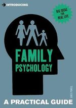 Introducing : Family Psychology : A Practical Guide - James Powell
