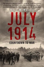 July 1914 : Countdown to War - Sean McMeekin