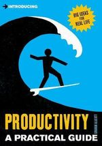 Introducing Productivity : A Practical Guide - Graham Allcott