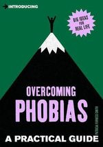 Introducing Overcoming Phobias : A Practical Guide - Patricia Furness-Smith