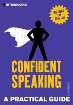 Introducing Confident Speaking : A Practical Guide - Alan Woodhouse