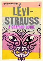 Introducing Levi-Strauss : A Graphic Guide - Boris Wiseman