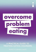 Introducing Overcoming Problem Eating : A Practical Guide - Patricia Furness-Smith