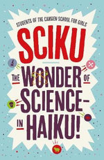 Sciku : The Wonder of Science - In Haiku! - Camden School For Girls
