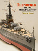 Thunderer : Building a Model Dreadnought - William Mowll