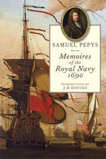 Pepy's Memoires of the Royal Navy, 1690 - Samuel Pepys