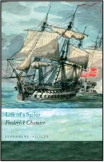 Life of a Sailor : Seafarers' Voices v. 5 - Frederick Chamier