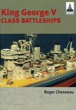 King George V Class Battleships : Shipcraft - Roger Chesneau