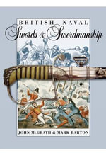 British Naval Swords and Swordsmanship - John McGrath