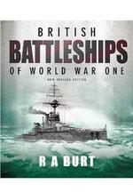 British Battleships of World War One - R. A. Burt