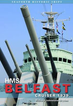 HMS Belfast : Cruiser 1939 - Richard Johnstone-Bryden