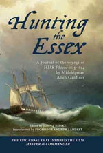 Hunting the Essex : A Journal of the Voyage of HMS Phoebe 1813-1814 - Midshipman Allen Gardiner