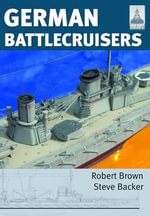 Shipcraft 22: German Battlecruisers : Of the First World War - Steve Backer