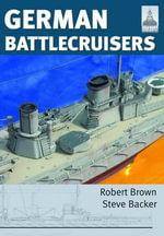 Shipcraft 22 : German Battlecruisers - Steve Backer