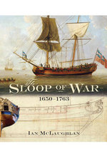 The Sloop Of War : 1650-1763 - Ian McLaughlan