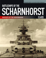Battleships of the Scharnhorst Class - Gerhard Koop