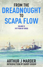 From the Dreadnought to Scapa Flow : Volume 4 - Arthur Jacob Marder