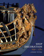 Ship Decoration : 1630-1780 - Andy Peters