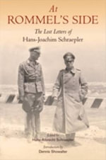 At Rommel's Side : The Lost Letters of Hans-Joachim Schraepler - Hans-Joachim Schraepler