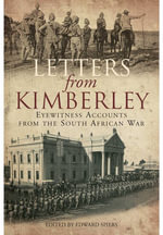 Letters from Kimberley : Eyewitness Accounts from the South African War - Edward M. Spiers
