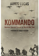 Kommando : German Special Forces of World War Two - James Lucas