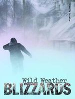 Blizzards : Wild Weather - Jenny Vaughan