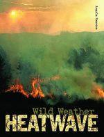 Heatwave : Wild Weather  - Kate Tym