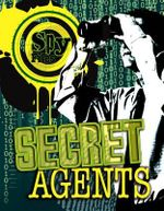 Spy Files : Secret Agents - Adrian D. Gilbert