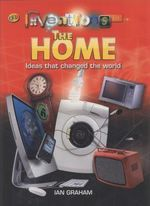 Inventions in The Home : Ideas that changed the world - Ian Graham