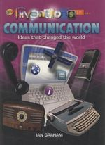 Inventions in Communication : Ideas that changed the world - Ian Graham