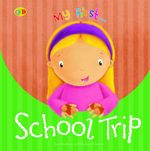 My First ... School Trip - Eve Marleau