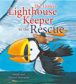 The Littlest Lighthouse Keeper to the Rescue : Storytimes - Heidi Howarth