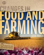 Changes in Food and Farming : Changes in... - Steve Parker