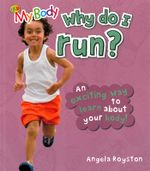 Why Do I Run? : My Body - Angela Royston