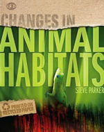 Changes In Animal Habitats : Changes in... - Steve Parker
