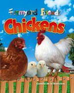 Chickens : Farmyard Friends - Camilla de la Bedoyere