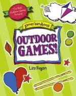 Outdoor Games : The Best Outdoor Games Around - Lisa Regan