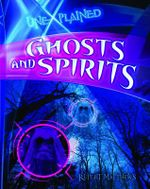 Ghosts and Spirits : Unexplained - Rupert Matthews