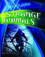 Strange Animals : Unexplained - Rupert Matthews