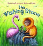 The Wishing Stone - Steve Smallman