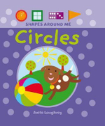 Circles : Shapes Around Me - Anita Loughrey