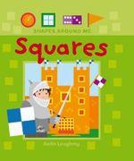 Squares : Shapes Around Me - Anita Loughrey