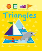 Triangles : Shapes Around Me - Anita Loughrey
