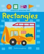 Rectangles : Shapes Around Me - Anita Loughrey