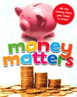 Money Matters : All the Money Facts You Need To Know - Simon Callery