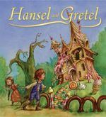 Hansel and Gretel : Storytime Classics
