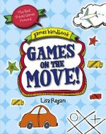 Games on the Move : The Best Travel Games Around - Lisa Regan
