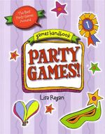 Party Games : The Best Party Games Around - Lisa Regan